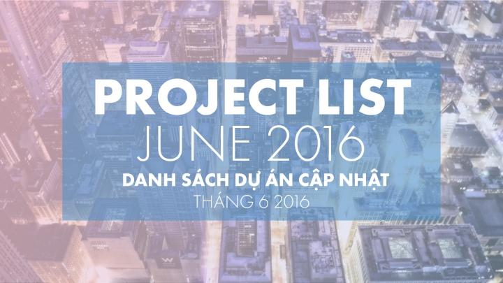 Danh sách dự án bất động sản mở bán và khuyến mãi tháng 6/2016